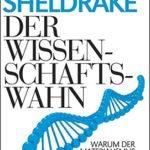 Rupert Sheldrake Der Wissenschaftswahn