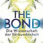 Lynne McTaggart: The Bond – Die Wissenschaft der Verbundenheit
