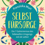 Franziska Muri: Selbstfürsorge